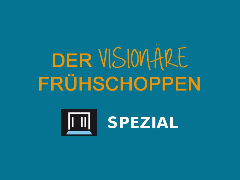 der_visionaere_fruehschoppen_-_spezial
